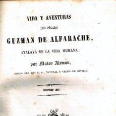 Libros antiguos: VIDA Y AVENTURAS DE GUZMAN DE ALFARACHE, TOMO II, MATEO ALEMAN, 387+10 PAG, LOMO PIEL, OLIVERES 1843. Lote 208033518