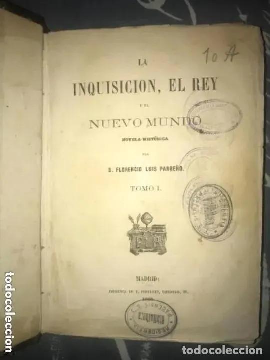 ANTIGUO LIBRO LA INQUISICIÓN Y EL REY Y EL NUEVO MUNDO 1862 (Libros antiguos (hasta 1936), raros y curiosos - Literatura - Narrativa - Novela Histórica)