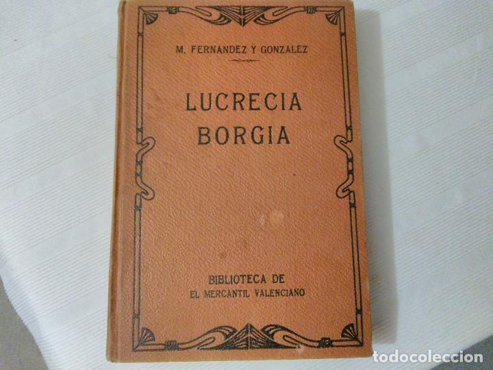 LUCRECIA BORGIA ( MEMORIAS DE SATANÁS) DE MANUEL FERNÁNDEZ Y GONZÁLEZ AÑOS 20. (Libros antiguos (hasta 1936), raros y curiosos - Literatura - Narrativa - Novela Histórica)