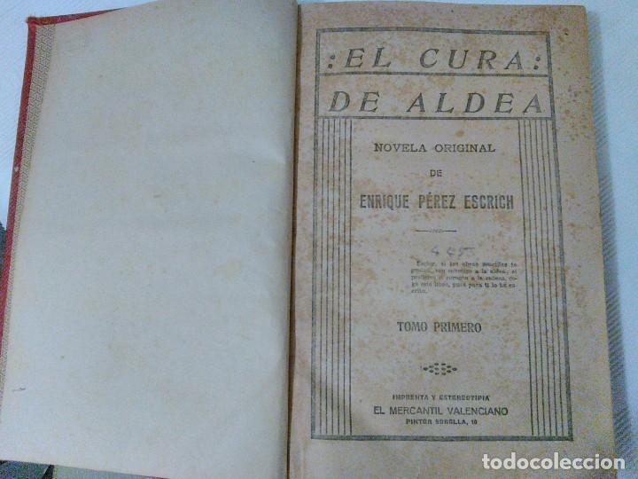 Libros antiguos: El Cura de Aldea de Enrique Pérez Escrich. Años 20 - Foto 6 - 208814875