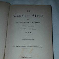 Libros antiguos: BIBLIOTECA DE LA JUVENTUD EL CURA DE ALDEA POR ESTEPHEN DE LA MADELAINE AÑO 1894. Lote 209234085