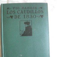 Libros antiguos: PIO BAROJA. LOS CAUDILLOS DE 1830. RAFAEL CARO RAGGIO EDITOR 1918.. Lote 209595457