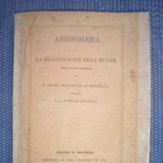 Libros antiguos: ANDRÓMEDA O LA EMANCIPACIÓN DE LA MUJER. NOVELA HISTÓRICO-MITOLÓGICA. Lote 209831522