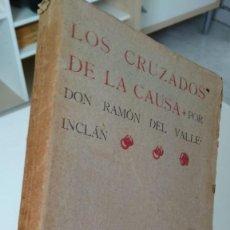 Libros antiguos: 'LOS CRUZADOS DE LA CAUSA' RAMÓN DEL VALLE INCLÁN. 2ª EDICIÓN. 1909. Lote 210286123