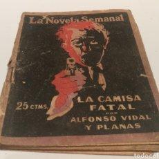 Libros antiguos: LA NOVELA SEMANAL ; LA CAMISA FATAL POR ALFONSO VIDAL Y PLANTAS. Lote 213162416