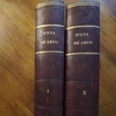 Libros antiguos: JUANA DE ARCO. LA DONCELLA DE ORLEANS. LEYENDA HISTORICA. 2 TOMOS (ANTONIO VIRGILI) A CONTRERAS. Lote 214560517