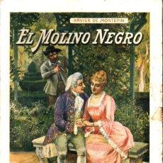 Libros antiguos: XAVIER DE MONTEPIN : EL MOLINO NEGRO (SOPENA, 1934). Lote 215460388