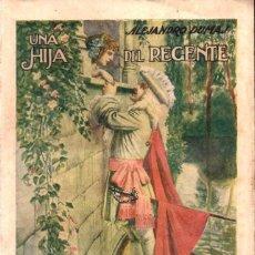 Libros antiguos: ALEJANDRO DUMAS : UNA HIJA DEL REGENTE (SOPENA, 1934). Lote 215460697