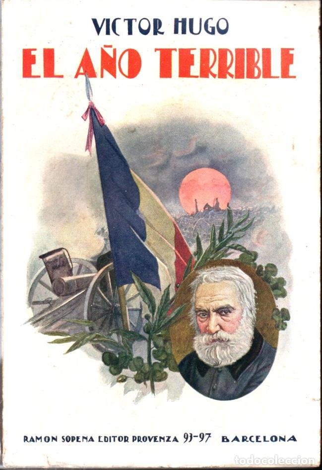 VICTOR HUGO : EL AÑO TERRIBLE (SOPENA, 1931) (Libros antiguos (hasta 1936), raros y curiosos - Literatura - Narrativa - Novela Histórica)