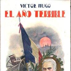 Libros antiguos: VICTOR HUGO : EL AÑO TERRIBLE (SOPENA, 1931). Lote 215461076