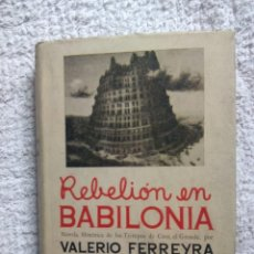 Libros antiguos: REBELIÓN EN BABILONIA / VALERIO FERREYRA. Lote 221875028