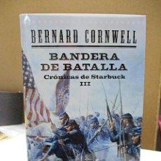 Libros antiguos: CORNWELL, BERNARD. - BANDERA DE BATALLA. CRÓNICAS DE STARBUCK-III.. Lote 222544497