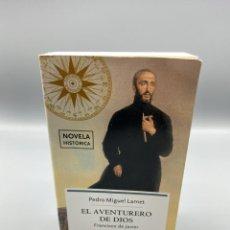 Libros antiguos: EL AVENTURERO DE DIOS. PEDRO MIGUEL LAMET. LA ESFERA DE LOS LIBROS. MADRID, 2006. PAGS: 809. Lote 223256066