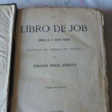 Libros antiguos: EL LIBRO DE JOB (TOMO SEGUNDO) DE ENRIQUE PÉREZ ESCRICH. AÑO 1876. ILUSTRADO. Lote 224551076