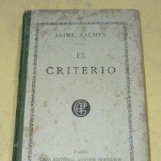 Libros antiguos: JAIME BALMES EL CRITERIO NUEVA EDICION AÑOS 20. Lote 226023075