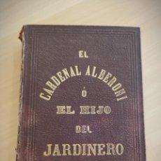 Libros antiguos: 1867 - EL CARDENAL ALBERONI O EL HIJO DEL JARDINERO - FRANCISCO M. SERVERA - PALMA. Lote 226370005