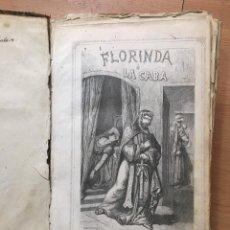 Libros antiguos: FLORINDA O LA CABA D. JUAN DE DIOS DE MORA, SEXTA EDICION. Lote 227699825