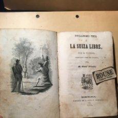 Libros antiguos: M. FLORIAN - GUILLERMO TELL Ó LA SUIZA LIBRE TRADUCIDA DEL FRANCES POR D. JOSÉ PINÓS BARCELONA 1840. Lote 228124525