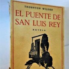 Libros antiguos: EL PUENTE DE SAN LUIS REY. THORNTON WILDER AÑO 1930 - 1ª EDICION SE PUEDE RECOGER EN MURCIA. Lote 230812990