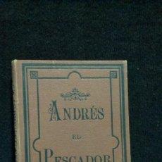 Libros antiguos: ANDRÉS EL PESCADOR - LEYENDA HISTORICA - VALENCIA 1883 - ED. BADAL - RARO Y UNICO. Lote 231409560