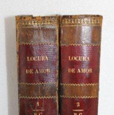 Libros antiguos: LOCURA DE AMOR (NOVELA HISTÓRICA ORIGINAL) POR JULIAN CASTELLANOS Y VELASCO. 2 TOMOS MADRID 1885. Lote 231457805