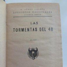 Libros antiguos: EPISODIOS NACIONALES. LAS TORMENTAS DEL 48 Y NARVÁEZ. PÉREZ GALDÓS.. Lote 235941585
