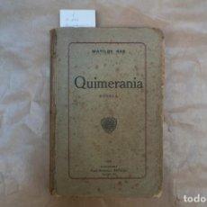 Livres anciens: QUIMERANIA/MATILDE RAS. Lote 235947715