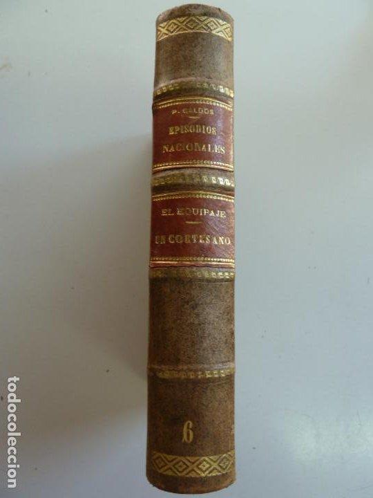 Libros antiguos: EPISODIOS NACIONALES. EL EQUIPAJE DEL REY JOSÉ. MEMORIAS DE UN CORTESANO DE 1815 . PÉREZ GALDÓS. - Foto 3 - 236084375