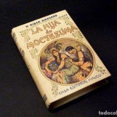 Livres anciens: LA HIJA DE MOCTEZUMA - H. RIDER HAGGARD - BUEN ESTADO - BUENA ENCUADERNACIÓN.. Lote 238793640