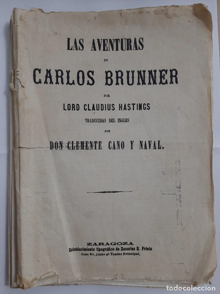 LAS AVENTURAS DE CARLOS BRUNNER POR CLAUDIUS HASTINGS. TRADUCCIÓN DE CLEMENTE CANO. ZARAGOZA. 188? (Libros antiguos (hasta 1936), raros y curiosos - Literatura - Narrativa - Novela Histórica)