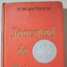 Libros antiguos: MEYER-FÖRSTER, W. - CARLOS ENRIQUE (JUVENTUD DE PRÍNCIPE) - BARCELONA 1909 - 1ª EDICIÓN EN ESPAÑOL. Lote 245401635