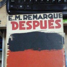 Libros antiguos: ERICH MARIA REMARQUE: DESPUÉS (MADRID, 1931). Lote 245466975
