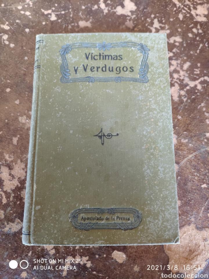 VÍCTIMAS Y VERDUGOS TOMO II, CUADROS DE LA REVOLUCIÓN FRANCESA (APOSTOLADO DE LA PRENSA) (1909) (Libros antiguos (hasta 1936), raros y curiosos - Literatura - Narrativa - Novela Histórica)