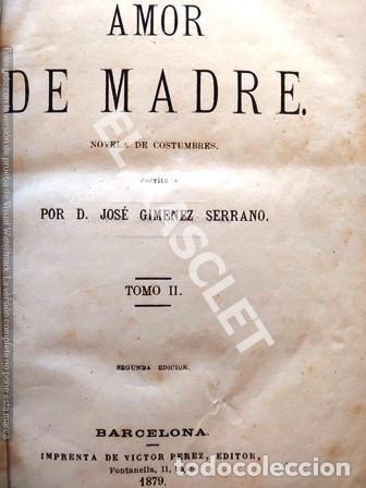 Libros antiguos: ANTIGUO LIBRO - AMOR DE MADRE - TOMO II - JOSE GIMENEZ SERRANO - AÑO 1879 - TAPAS DURAS - - Foto 2 - 252793030