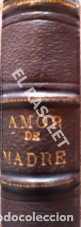 Libros antiguos: ANTIGUO LIBRO - AMOR DE MADRE - TOMO II - JOSE GIMENEZ SERRANO - AÑO 1879 - TAPAS DURAS - - Foto 6 - 252793030