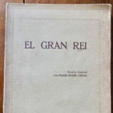 Libros antiguos: EL GRAN REI - MIQUEL ROGER I CROSA 1927. Lote 254388640