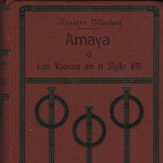 Libros antiguos: AMAYA O LOS VASCOS EN EL SIGLO VIII.NAVARRO VILLOSLADA.APOSTOLADO DE LA PRENSA.TOMO I.1909. Lote 254775805