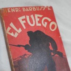 Libros antiguos: EL FUEGO, DIARIO DE UNA ESCUADRA, HENRI BARBUSSE. CENIT, 1930. Lote 254833010