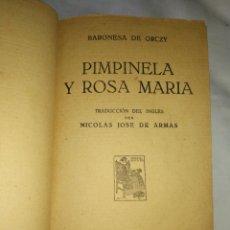 Libros antiguos: AÑO 1929,PIMPINELA Y ROSAMARIA,EDITORIAL RENACIMIENTO. BARONESA DE ORCZY.. Lote 256161115