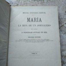 Libros antiguos: MARIA O LA HIJA DE UN JORNALERO (MADRID, 1868), TOMO II, WENCESLAO AYGUALS DE IZCO. Lote 257278470