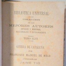 Libros antiguos: MELO, FRANCISCO MANUEL DE - TÍO, JAIME - GUERRA DE CATALUÑA (3 VOL. - COMPLETO) - MADRID 1878. Lote 261223170