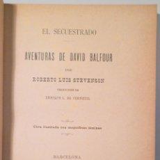 Libros antiguos: STEVENSON, ROBERTO LUIS (ROBERT LOUIS) - EL SECUESTRADO. AVENTURAS DE DAVID BALFOUR - BARCELONA 1890. Lote 261223275