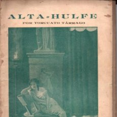 Libros antiguos: TORCUATO TARRAGO : ALTA HULFE (NOVELA DE AHORA CALLEJA, S.F.). Lote 262497950