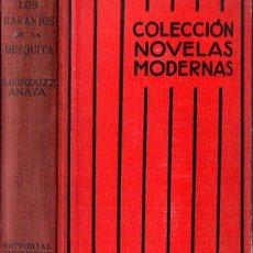 Libros antiguos: GONZÁLEZ ANAYA . LOS NARANJOS DE LA MEZQUITA (JUVENTUD, 1935) PRIMERA EDICIÓN. Lote 262759030