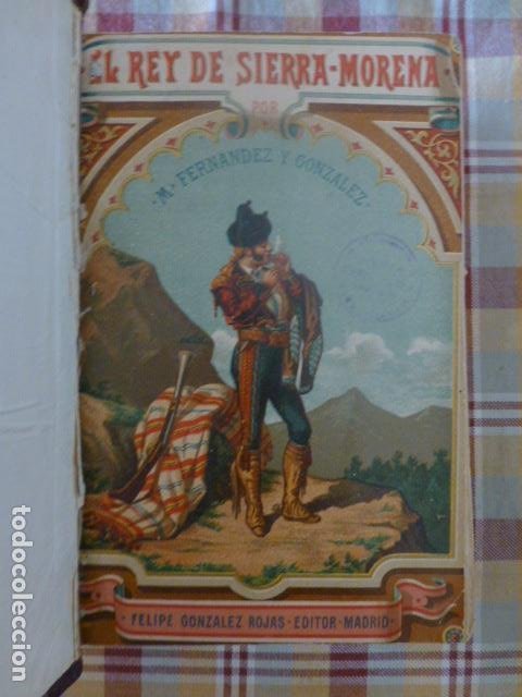 EL REY DE SIERRA MORENA AVENTURAS DEL FAMOSO LADRON JOSE MARIA MADRID 1895 TOMO I (Libros antiguos (hasta 1936), raros y curiosos - Literatura - Narrativa - Novela Histórica)
