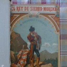 Libros antiguos: EL REY DE SIERRA MORENA AVENTURAS DEL FAMOSO LADRON JOSE MARIA MADRID 1895 TOMO I. Lote 275963258