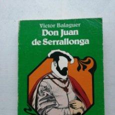 Libros antiguos: LA NOVELA HISTORICA ESPAÑOLA.DON JUAN DE SERRALLONGA.VICTOR BALAGUER.. Lote 264768449