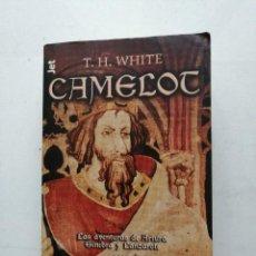 Libros antiguos: CAMELOT. LAS AVENTURAS DE ARTURO, GINEBRA Y LANZAROTE. T.H. WHITE.. Lote 264769774