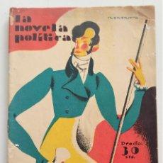 Libros antiguos: SEIS AÑOS DE ABSOLUTISMO - CESAR GONZÁLEZ-RUANO - LA NOVELA POLÍTICA Nº 5 - PRENSA GRÁFICA 1930. Lote 265945733