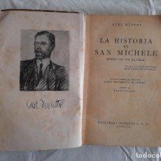Libros antiguos: LA HISTORIA DE SAN MICHELE - MUNTHE - EDITORIAL JUVENTUD - 2ª EDICIÓN. 1936. Lote 269000299